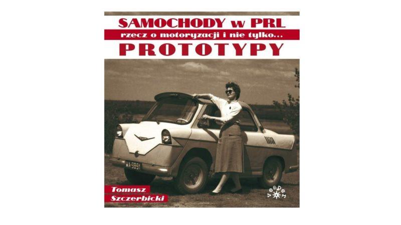 Prototypy – Rzecz o motoryzacji i nie tylko…